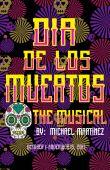 Dia de los Muertos: The Musical