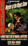 "Dec 31, 2017 New Year's Eve Dinner Theater Show of ""Murder at the Magic Show.""  A 3-Act play and 3-Course Dinner"
