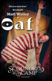Matt Walley is OAF / Tim Fuller