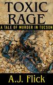 """Toxic Rage"" by A.J. Flick / WildBlue Press"