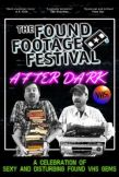 The Found Footage Festival: After Dark