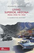 Living Superior, Arizona From 1930 to 1950