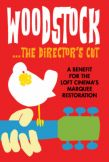 WOODSTOCK – THE DIRECTOR'S CUT, A Benefit for The Loft Cinema's Marquee Restoration