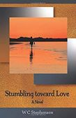 """Stumbling toward Love"" Reading and Signing with WC Stephenson"